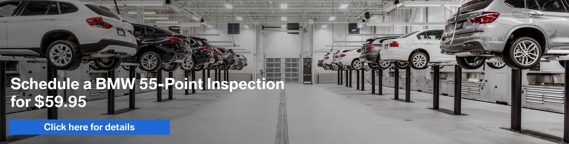 Schedule a BMW 55-Point Inspection for $59.95, click here for details